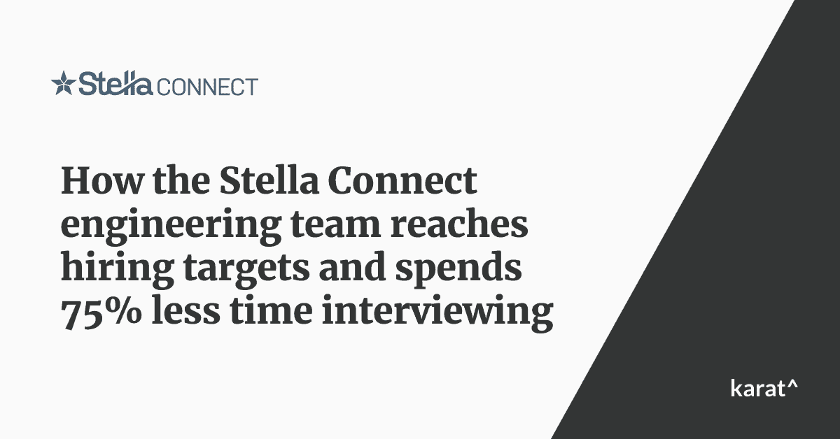 Stella Connect reaches hiring targets and spends less time interviewing engineers