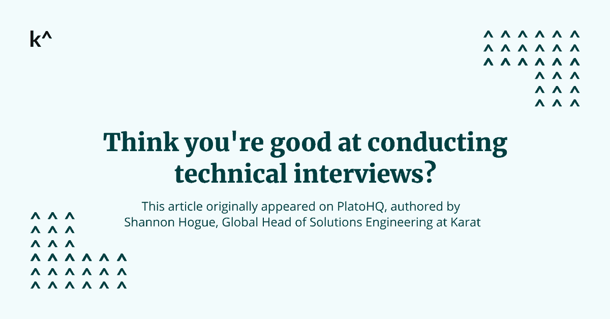 Think you're good at conducting technical interviews?