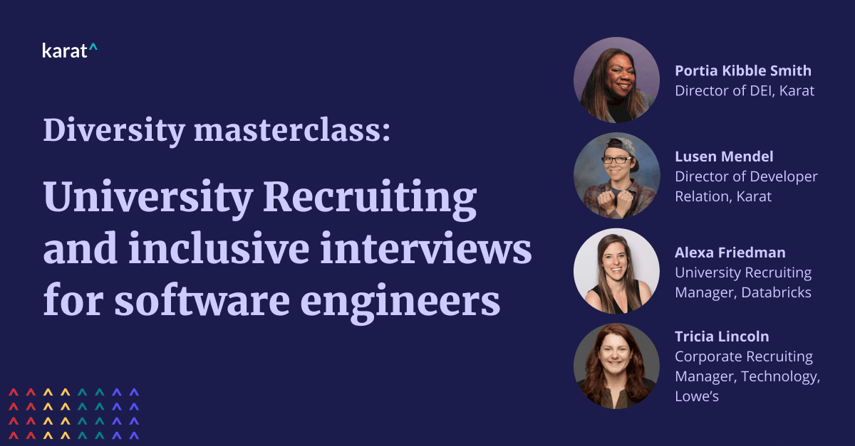 Building Diverse Engineering Teams with University Recruiting and Inclusive Interviewing