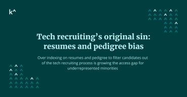 Ways for tech recruiting to get reduce resume screens and pedigree bias