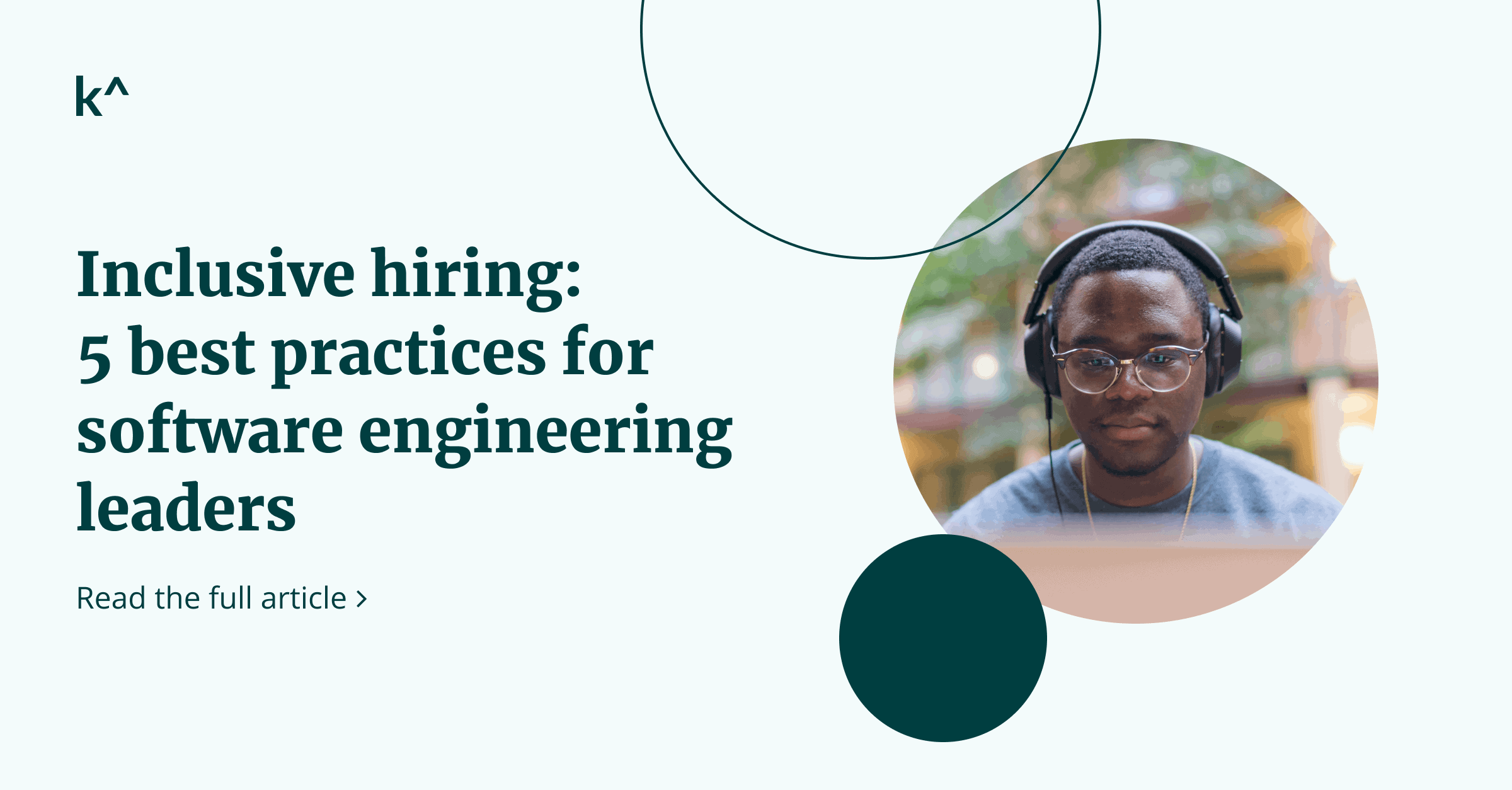 Inclusive hiring: 5 best practices for software engineering leaders